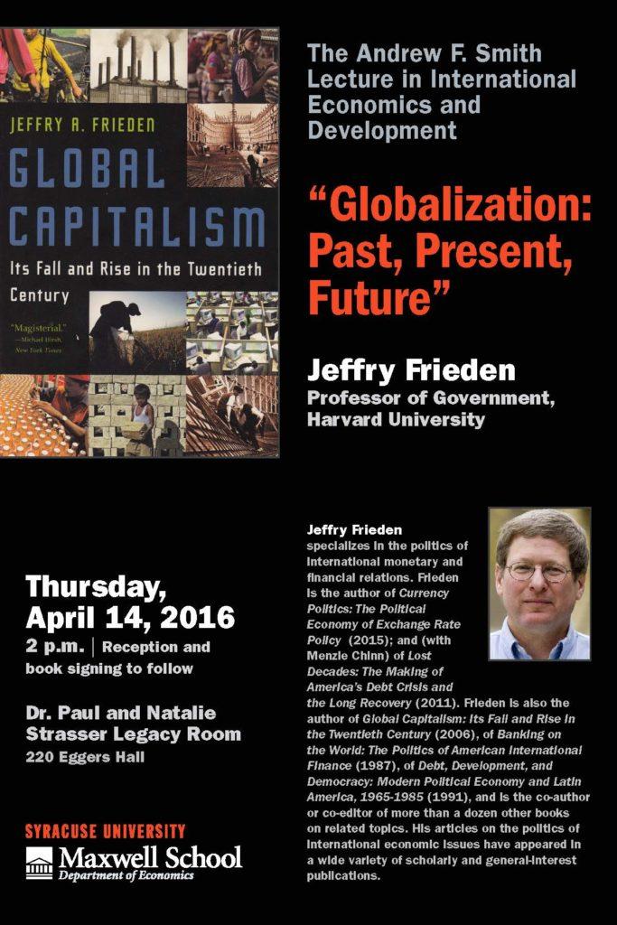 "Poster announcing seminar by Jeffry R. Frieden, Harvard University, ""Globalization: Past, Present, Future,"" April 14, 2016"